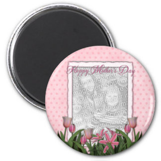 Mothers Day - Pink Tulips - Add Your Own Photo Magnet