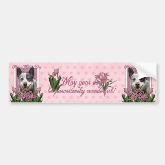 Mothers Day - Pink Tulips - Australian Cattle Dog Bumper Sticker