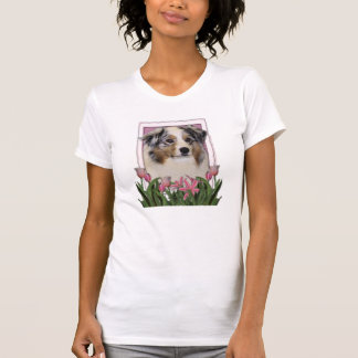 Mothers Day - Pink Tulips - Australian Shepherd T-Shirt