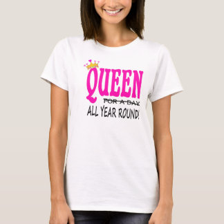 "Mother's day ""queen all year round"" T-shirt"