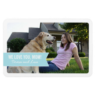 Mother's Day We Love Mom White Blue Banner Photo Magnet
