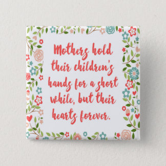 Mothers Hold Their Children Quote 15 Cm Square Badge