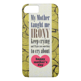 Mother's Teachings iPhone 7 Case