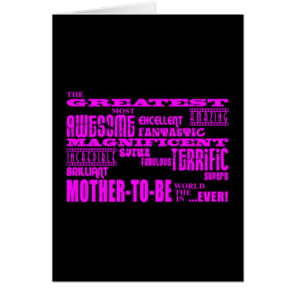 Mothers to Be Fun Gifts : Greatest Mother to Be Note Card
