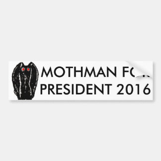 Mothman For President 2016 Sticker Bumper Sticker