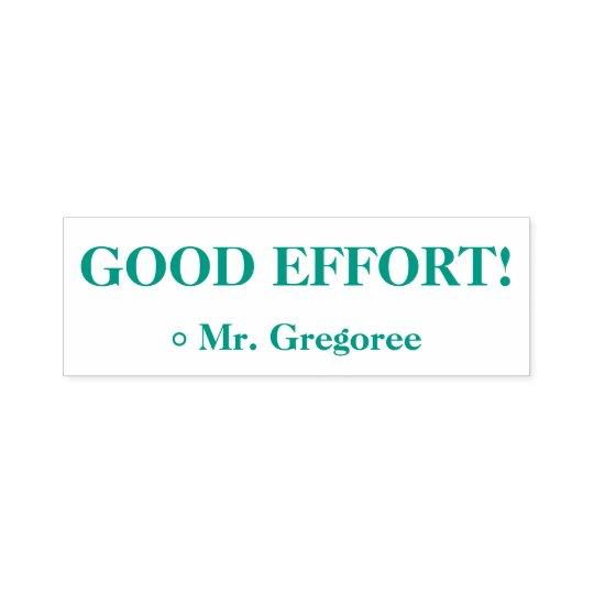 """Motivating """"GOOD EFFORT!"""" Educator Rubber Stamp"""