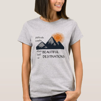 Motivation-Tee Difficult Roads T-Shirt