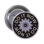 Motivational 3 Word Quotes ~Do It Now~ Pinback Buttons