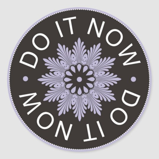 Motivational 3 Word Quotes ~Do It Now~ Classic Round Sticker