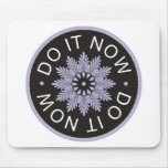 Motivational 3 Word Quotes ~Do It Now~ Mousemats