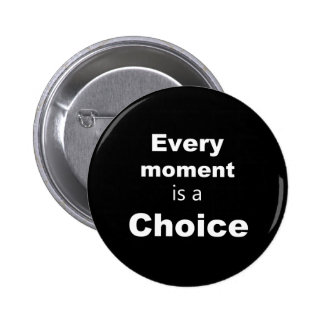 "Motivational Button - Black - ""Every Moment"""