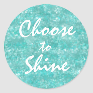 Motivational Choose to Shine Quote Classic Round Sticker