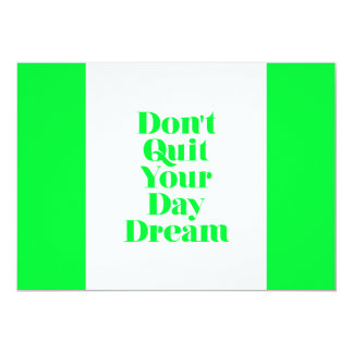 MOTIVATIONAL DON'T QUIT YOUR DAYDREAM QUOTES ENCOU 5X7 PAPER INVITATION CARD
