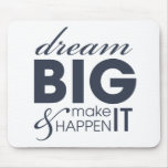 Motivational Dream Work Success Mouse Pad