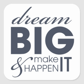 Motivational Dream Work Success Square Sticker