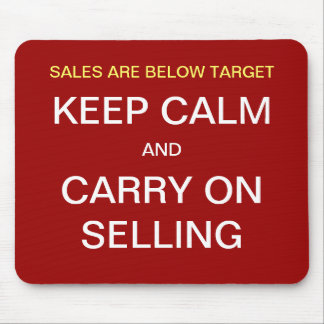 Motivational Funny Sales Slogan Keep Calm Selling Mouse Mat