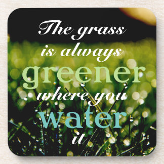 Motivational| Grass is greener where you water it Drink Coasters