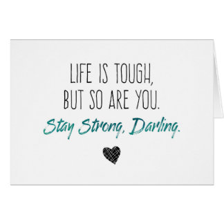Motivational Life is Tough, But So Are You Greeting Card