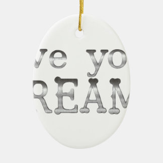 motivational live your dreams ceramic oval decoration