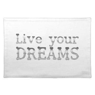 motivational live your dreams place mat