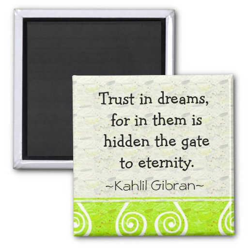 Motivational Magnets-Dreams~Kahlil Gibran Quote