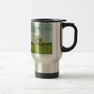 """Motivational Mug: """"You Are Never To Old To ..."""" Stainless Steel Travel Mug"""