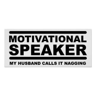 Motivational Nagging Funny Poster