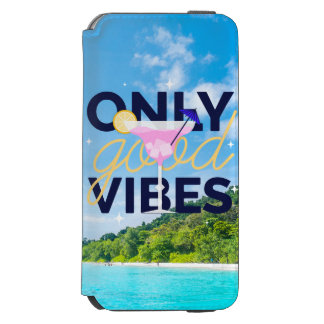 Motivational only good vibes cocktail party incipio watson™ iPhone 6 wallet case