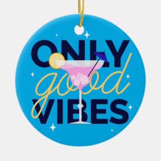 Motivational only good vibes cocktail party round ceramic decoration