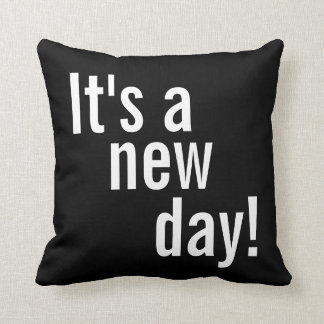 Motivational Pillow - It's a New Day