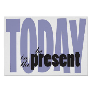 Motivational Poster - Be Present in the Present