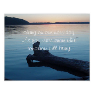 Motivational Poster, Hang on One More Day Nature Poster