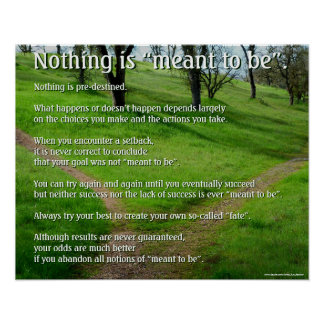 "Motivational Poster: Nothing is ""Meant to Be"" Poster"