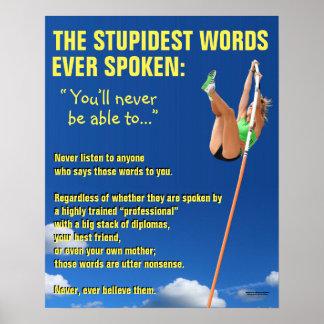 Motivational Poster: Stupidest Words Ever Spoken Poster
