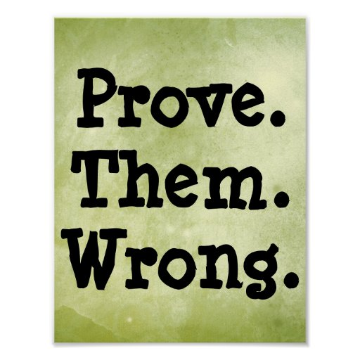 Motivational Prove Them Wrong Quote Poster