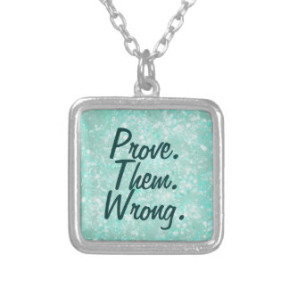 Motivational Prove Them Wrong Quote Square Pendant Necklace