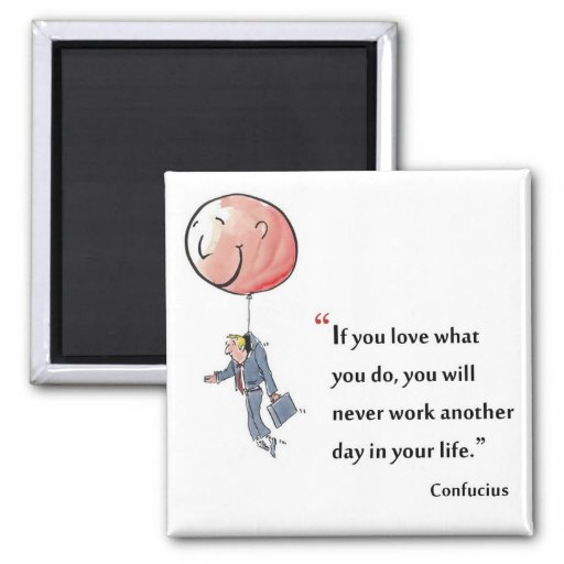 Motivational quote by Confucius - Magnet