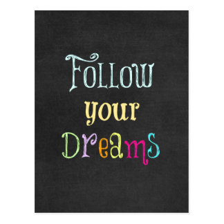 Motivational Quote: Follow Your Dreams Postcard