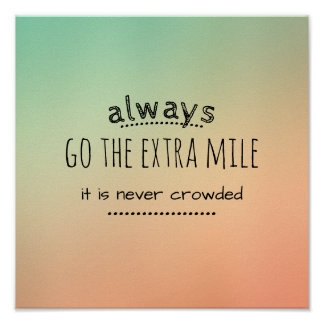 motivational quote poster go the extra mile