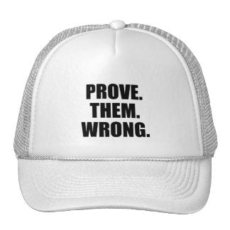 Motivational Quote Prove Them Wrong Hats