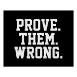 Motivational Quote: Prove Them Wrong Poster