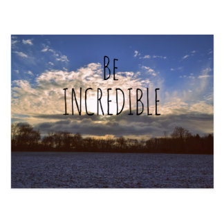 Motivational Quotes Be Incredible Postcards