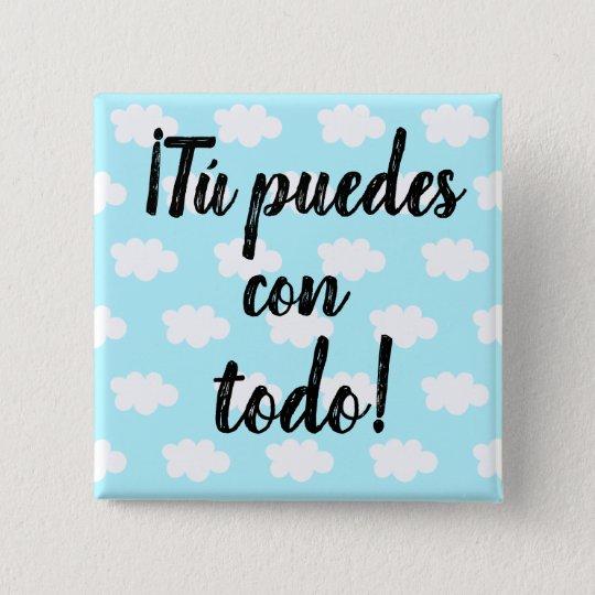 "Motivational Spanish ""Tú puedes"" Button"