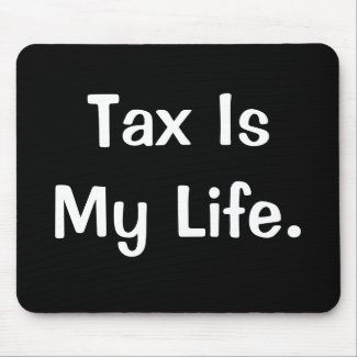 Motivational Tax Quote - Tax Is My Life
