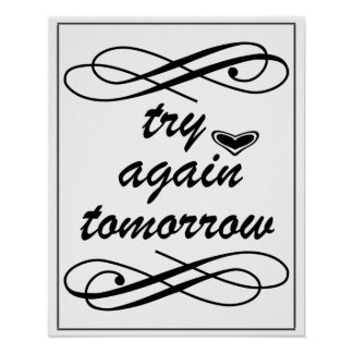 Motivational Try Again Tomorrow Home Decor Poster