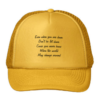 motivational upliftment trucker hat