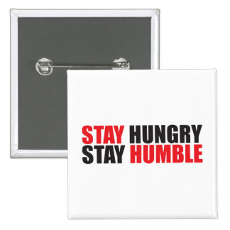 Motivational Words - Stay Hungry, Stay Humble 15 Cm Square Badge