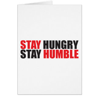 Motivational Words - Stay Hungry, Stay Humble Card