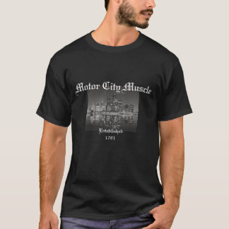 Motor City Muscle, Established 1701 T-Shirt