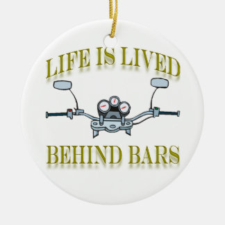 Motorcycle Life Is Lived Behind Bars Ornament
